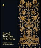 Royal Textiles Of Mewar