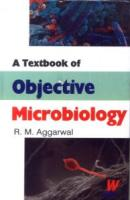A Textbook of Objective Microbiology