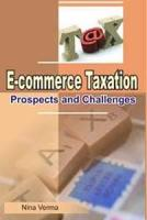 E-Commerce Taxation : Prospects and Challenges