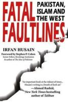 Fatal Faultlines : Pakistan Islam and the West