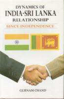Dynamics of India Sri Lanka Relationship: Since Independence