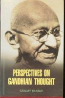 Perspectives on Gandhian Thought