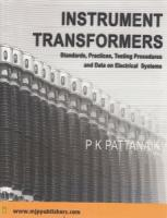 Instrument Transformers : Standards Practices Testing Procedures and Data on Electrical Systems