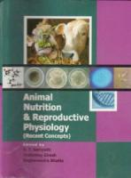 Animal Nutrition and Reproductive Physiology : Recent Concepts