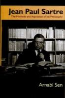 Jean Paul Sartre : The Methods and Aspiration of his Philosophy