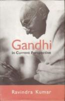 Gandhi in Current Perspective