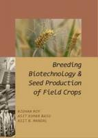 Breeding Biotechnology and Seed Production of Field Crops