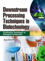 Downstream Processing Techniques in Biotechnology: Purification Techniques of Biological Compounds
