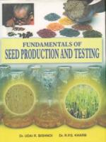 Fundamentals of Seed Production and Testing