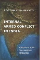 Internal Armed Conflict in India: Forging A Joint Civil-Military Approach
