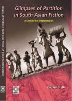 Glimpses of Partition in South Asian Fiction : A Critical Re-interpretation