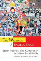 The Writings of Pamela Price: State, Politics and Cultures in Modern South India