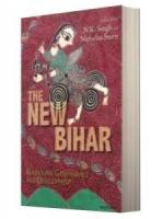 The New Bihar : Governance and Development
