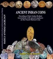 Ancient Indian Coins : Decoding of their Indus Brahmi Inscriptions with Special Emphasis on the Punch-Marked Coins