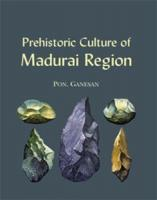 Prehistoric Culture of Madurai Region
