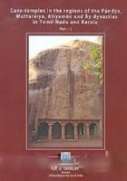 Cave-Temples in the Regions of the Pandya, Muttaraiya, Atiyaman and Ay Dynasties in Tamil Nadu and Kerala (3 Vols-Set)