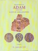 Excavations at Adam (1988-1992) : A City of Asika Janapada (2 Vols-Set)