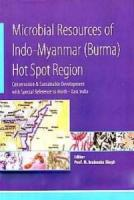 Microbial Resources of Indo-Myanmar (Burma) Hot Spot Region: Conservation and Sustainable Development with Special Reference to North-East India