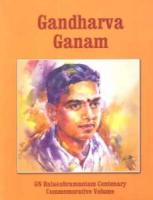 Gandharva Ganam : G.N. Balasubramaniam Centenary Commemorative Volume (With CD)