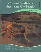 Current Studies on the Indus Civilization: Vol. III