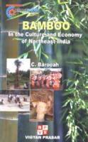 Bamboo: In the Culture and Economy of Northeast India