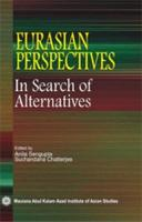 Eurasian Perspectives : In Search of Alternatives