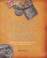 Coinage of Central India : With Special Reference to Early Coins from the Narmada Valley