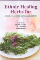Ethnic Healing Herbs for Cold, Flu and Lungs Ailments