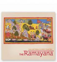 The Ramayana : Love and Valour in India\'s Great Epic