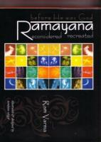 Before He Was God Ramayana: Reconsidered Recreated