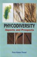Phycodiversity : Aspects and Prospects : A Festschrift to Professor B.N. Verma
