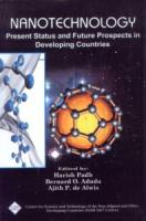Nanotechnology : Present Status and Future Prospects in Developing Countries