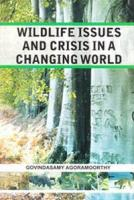 Wildlife Issues and Crisis in a Changing World