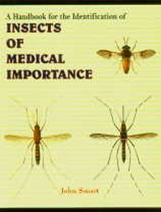 A Handbook for the Identification of Insects of Medical Importance/John Smart