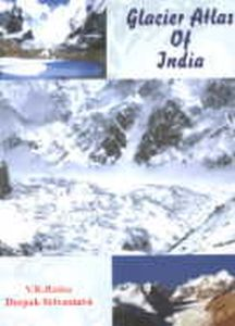Glacier Atlas of India/V.K. Raina and Deepak Srivastava