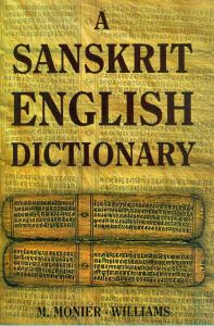 A Sanskrit English Dictionary : Etymologically and Philologically Arranged