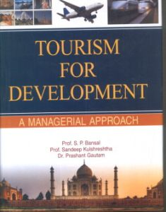 Tourism for Development : A Managerial Approach