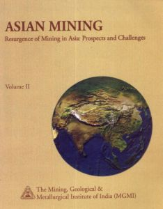 Asian Mining : Resurgence of Mining in Asia : Prospects and Challenges: Vols I and II