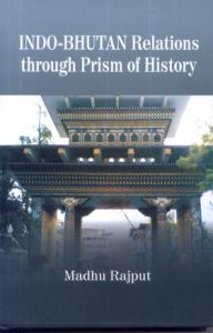 Indo Bhutan Relations Through Prism of History