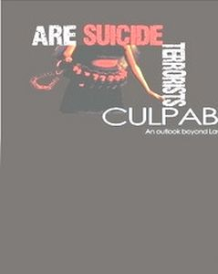 Are Suicide Terrorists Culpable? An Outlook Beyond Law