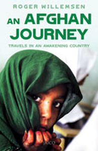 An Afghan Journey : Travels in an Awakening Country