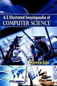 A-Z Illustrated Encyclopaedia Of Computer Science