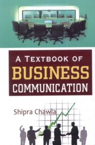 A Textbook of Business Communication