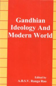 Gandhian Ideology and Modern World