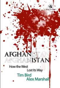 Afghanistan : How the West Lost its Way