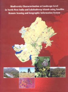 Biodiversity Characterisation at Landscape Level in North-West India and Lakshadweep Islands Using Satellite Remote Sensing and Geographic Information System