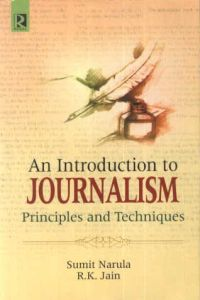 An Introduction to Journalism : Principles and Techniques