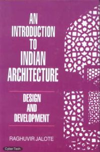 An Introduction to Indian Architecture : Design and Development