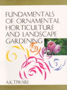 Fundamentals of Ornamental Horticulture and Landscape Gardening
