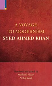 A Voyage to Modernism : Syed Ahmed Khan